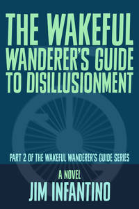 The Wakeful Wanderer039s Guide to Disillusionmentspan classsubtitle_break spanBook 2 in the Wakeful Wanderer039s Guide series  in progress